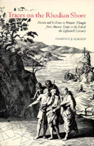 9780520032163: Traces on the Rhodian Shore: Nature and Culture in Western Thought from Ancient Times to the End of the Eighteenth Century