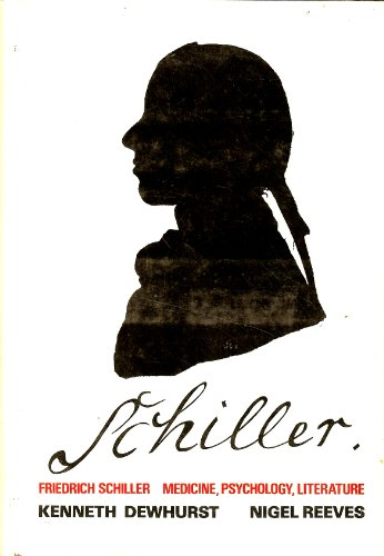 9780520032507: Friedrich Schiller: Medicine, Psychology, and Literature. With the First English Ed of His Complete Medical and Psychological Writings