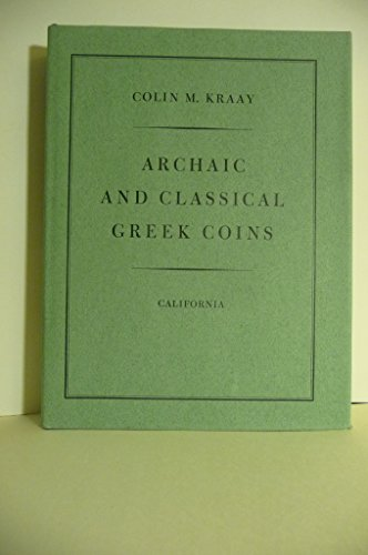 9780520032545: Archaic and classical Greek coins (The Library of numismatics)