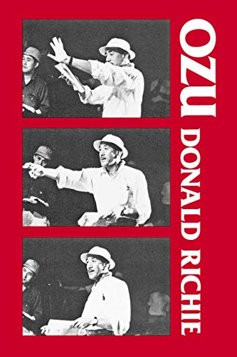 9780520032774: Richie, D: Ozu: His Life and Films