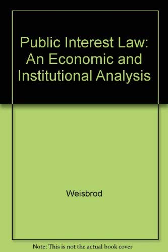9780520033559: Public Interest Law: An Economic and Institutional Analysis