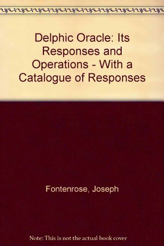 The Delphic Oracle, It's Responses and Operations, with a Catalogue of Responses: Joseph ...