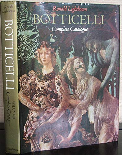 Sandro Botticelli: Volume I, Life and Work. Volume II, Complete Catalogue: Ronald Lightbown