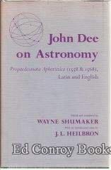 John Dee on Astronomy Propaedeumata Aphoristica: Dee, John &