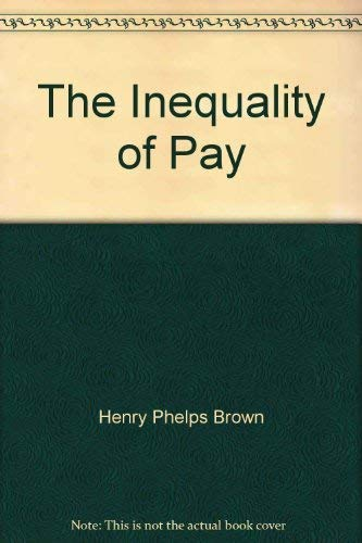The Inequality of Pay: Brown, Henry Phelps
