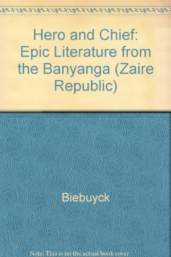 Hero and Chief: Epic Literature from the Banyanga, Zaire Republic