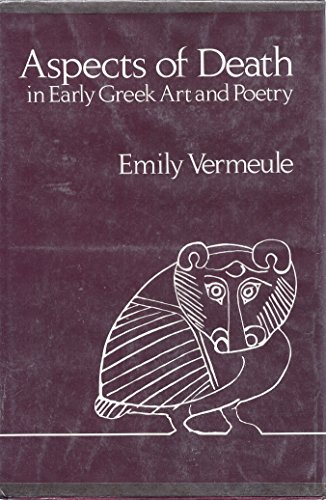 Aspects of Death in Early Greek Art and Poetry.: VERMEULE, Emily: