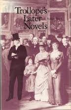 Trollope's Later Novels (0520034074) by Robert Tracy