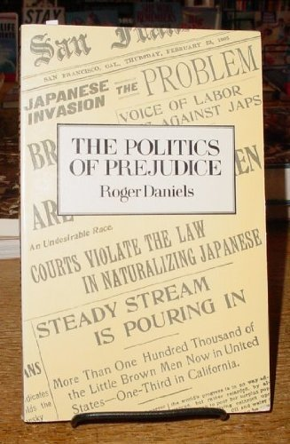 9780520034112: The Politics of Prejudice: The Anti-Japanese Movement in California and the Struggle for Japanese Exclusion (Library Reprint)