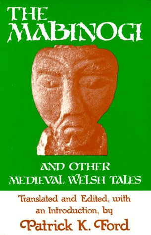 The Mabinogi and Other Medieval Welsh Tales: Ford, Patrick K.
