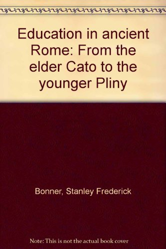 9780520034396: Education in Ancient Rome: From the Elder Cato to the Younger Pliny