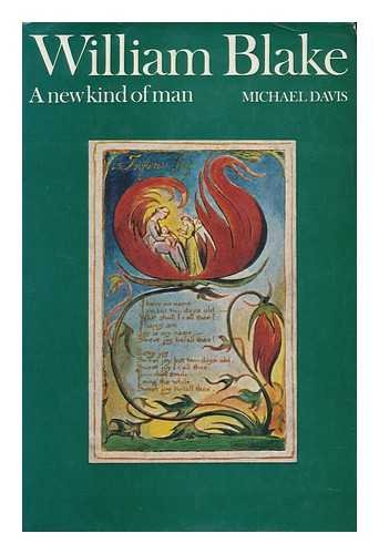 William Blake: A new kind of man.: DAVIS, MICHAEL