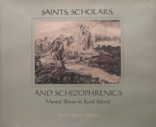 9780520034440: Saints, Scholars and Schizophrenics: Mental Illness in Rural Ireland