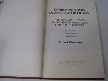 Experimentation in American Religion : The New Mysticisms and Their Implications for the Churches