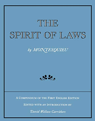 9780520034556: The Spirit of Laws: A Compendium of the First English Edition