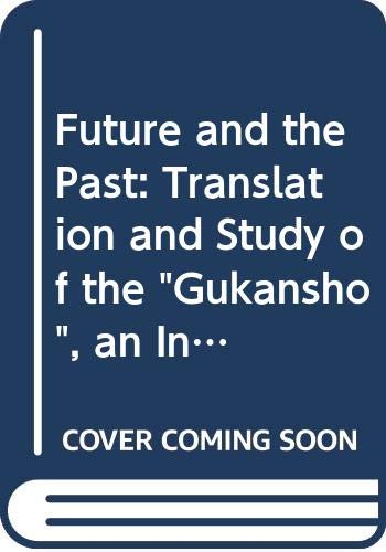 9780520034600: Future and the Past: Translation and Study of the