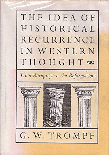 9780520034792: The Idea of Historical Recurrence in Western Thought: From Antiquity to the Reformation