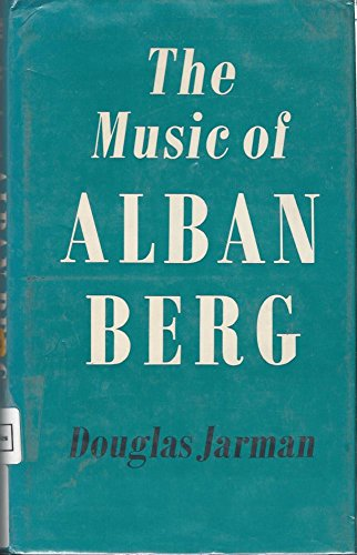 The Music of Alban Berg: Jarman, Douglas