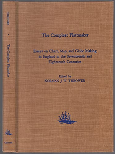 The Compleat Plattmaker : Essays on Chart, Map, and Globe Making in England in the Seventeenth an...