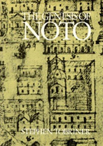 Genesis of Noto: An Eighteenth Century Sicilian City: Tobriner, Stephen