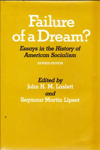 9780520035393: Failure of a Dream: Essays in the History of American Socialism