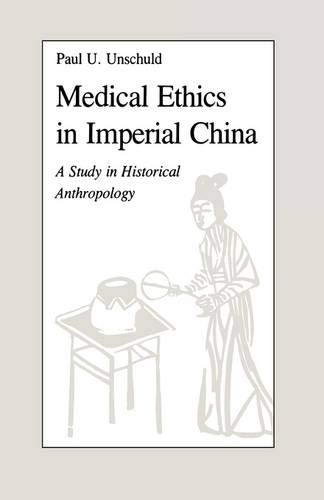 9780520035430: Medical Ethics in Imperial China: A Study in Historical Anthropology (Comparative Studies of Health Systems & Medical Care)