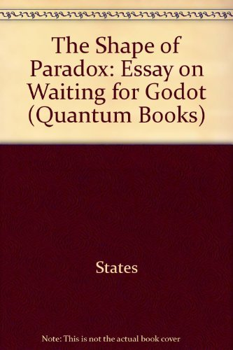 shape of paradox an essay on waiting for godot quantum books by shape of paradox an essay on waiting for godot quantum books bert