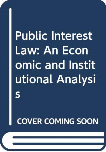 9780520035683: Public Interest Law: An Economic and Institutional Analysis