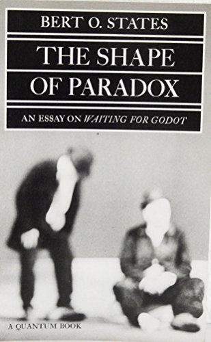 the shape of paradox an essay on waiting for godot The shape of paradox: an essay on waiting for godot: bert o states: 9780520035720: books - amazonca.