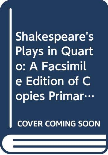 9780520035805: Shakespeare's Plays in Quarto: A Facsimile Edition of Copies Primarily from the Henry E. Huntington Library
