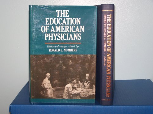 The Education of American Physicians: Historical Essays