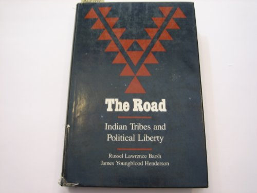 9780520036291: The Road: Indian Tribes and Political Liberty