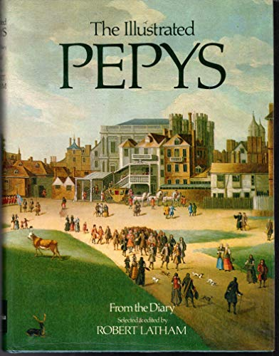 9780520036338: The Illustrated Pepys: Extracts from the Diary