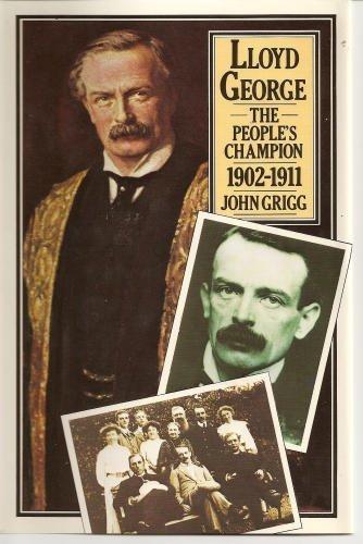 Lloyd George: The People's Champion, 1902-1911: GRIGG, JOHN