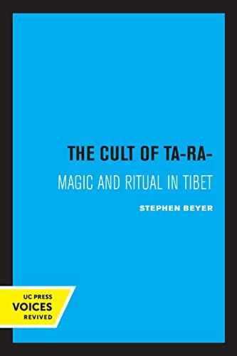 The Cult of Tara: Magic and Ritual in Tibet: Stephan Beyer