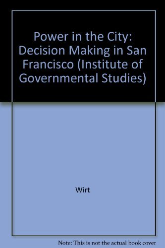 9780520036406: Power in the City: Decision Making in San Francisco: 5