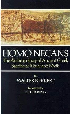 9780520036505: Homo Necans: Anthropology of Ancient Greek Sacrificial Ritual and Myth