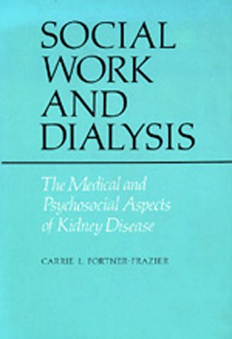 9780520036741: Social Work and Dialysis: The Medical and Psychosocial Aspects of Kidney Disease