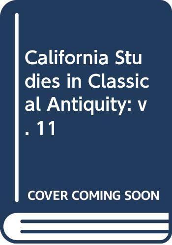 California Studies in Classical Antiquity: v. 11: Rosenmeyer, Thomas G.