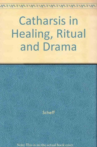 9780520037106: Catharsis in Healing, Ritual, and Drama