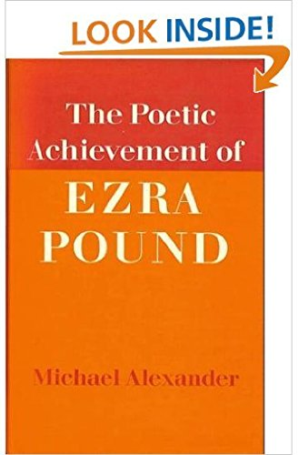 The Poetic Achievement of Ezra Pound (0520037391) by Alexander, Michæl