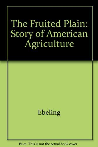 9780520037519: Fruited Plain: The Story of American Agriculture