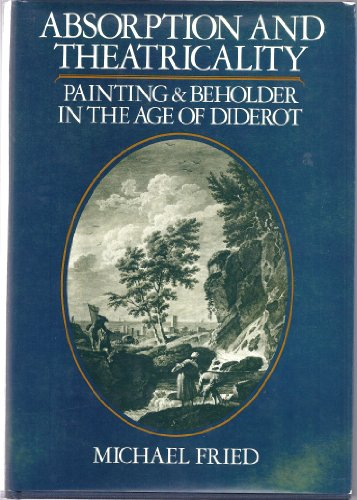9780520037588: Absorption and Theatricality: Painting and Beholder in the Age of Diderot