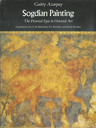 9780520037656: Sogdian Painting: The Pictorial Epic in Oriental Art