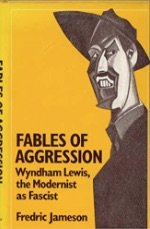 9780520037922: Fables of Aggression: Wyndham Lewis, the Modernist As Fascist
