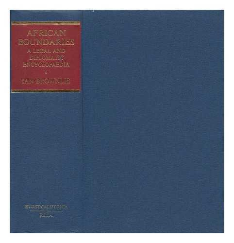9780520037953: African Boundaries: A Legal and Diplomatic Encyclopedia