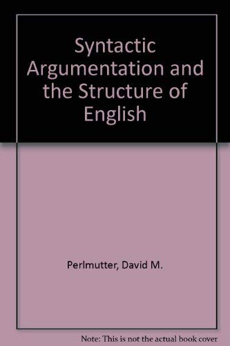 9780520038288: Syntactic Argumentation and the Structure of English