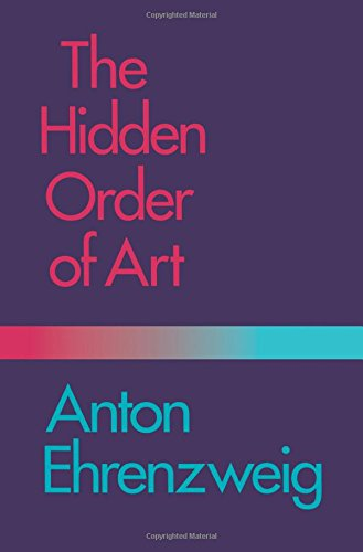 9780520038455: The Hidden Order of Art: A Study in the Psychology of Artistic Imagination