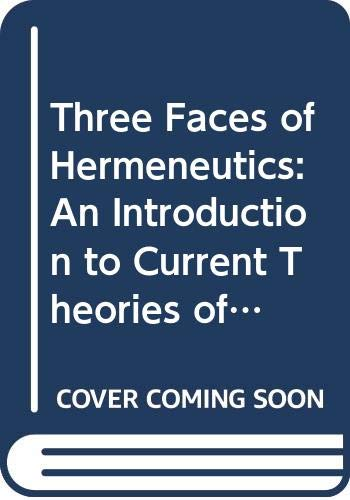 9780520038516: Three Faces of Hermeneutics: An Introduction to Current Theories of Understanding