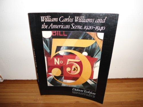 9780520038547: William Carlos Williams and the American Scene, 1920 - 1940
